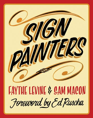 Sign Painters by Faythe Levine & Sam Macon (PrincetonArchitecturalPress)