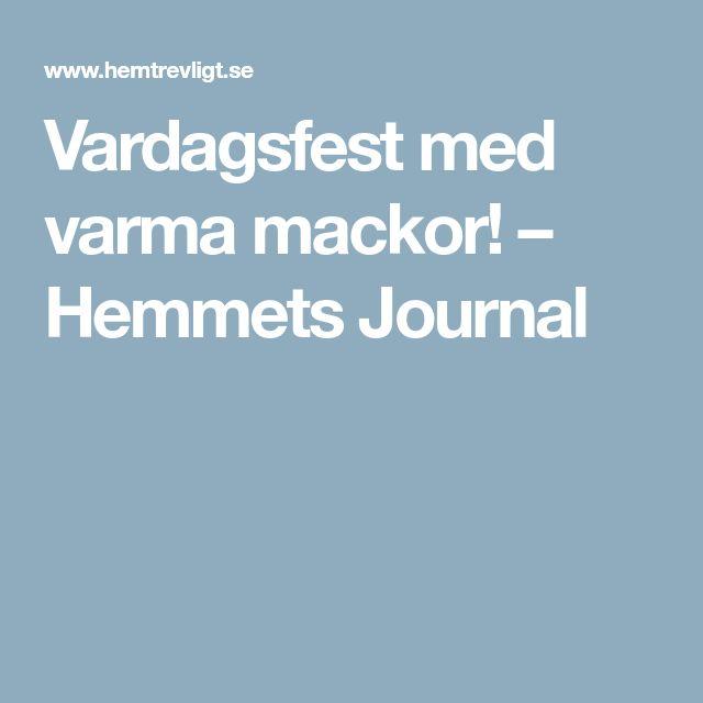 Vardagsfest med varma mackor! – Hemmets Journal
