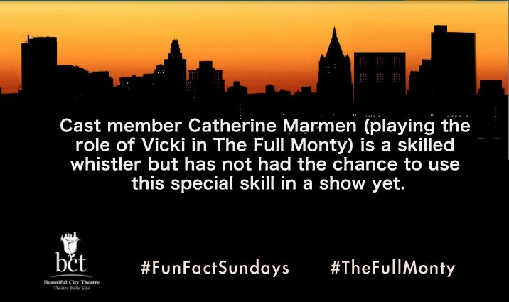 Cast member Catherine Marmen (playing the role of Vicki in The Full Monty) is a skilled whistler but hasn't had the chance to use this special skill in a show yet. #FunFactSundays #TheFullMonty #Montreal
