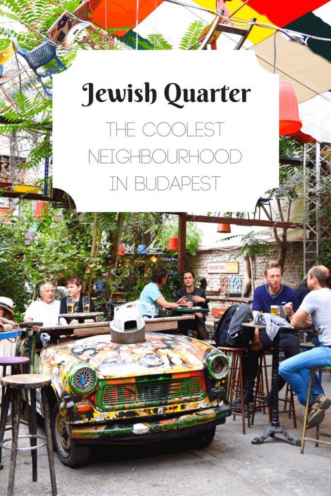 Jewish Quarter: The Coolest Neighbourhood in Budapest