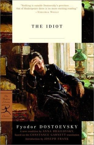 The Idiot -Dostoevsky -- incidentally, it's not about an idiot. It's about a guy with a mental condition. Idiot meant something different back then... sort of like how the words 'gay' 'queer' 'weird' and 'stupid' have also completely changed..
