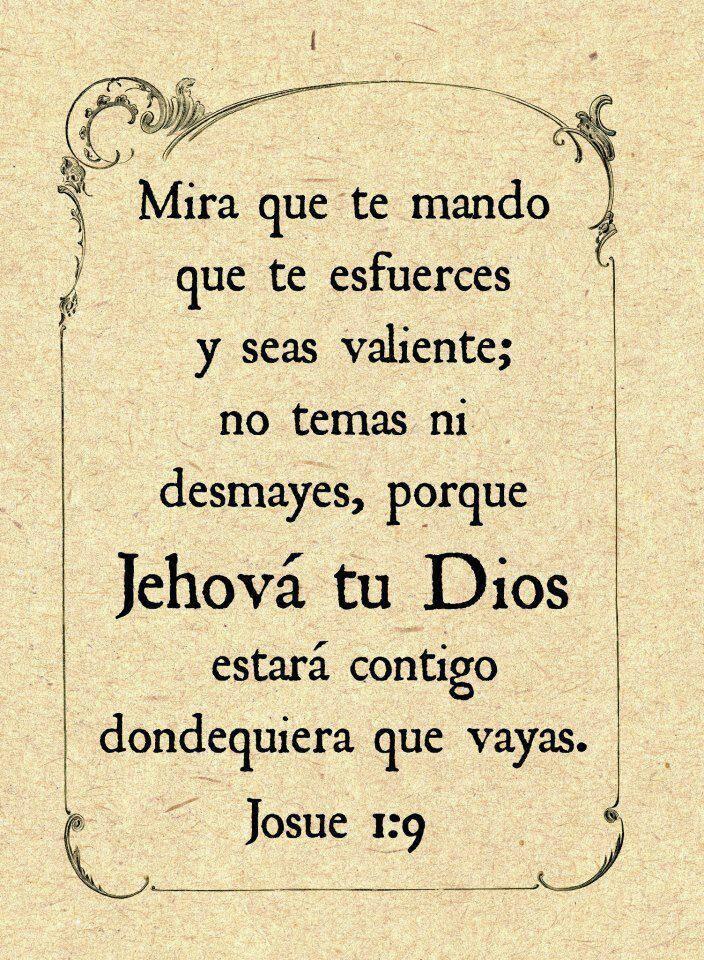 No temas ni desmayes por que Jehová tu Dios estará contigo dondequiera que vayas!