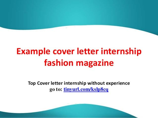 example cover letter internship fashion magazine tags examples - cover letter for internship