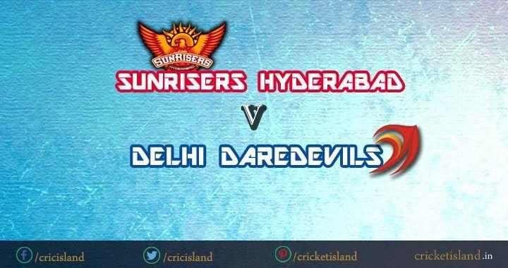 DD vs SRH IPL8 match preview IPL 2015