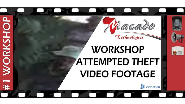 #1: WORKSHOP ATTEMPTED THEFT: They almost got away with it
