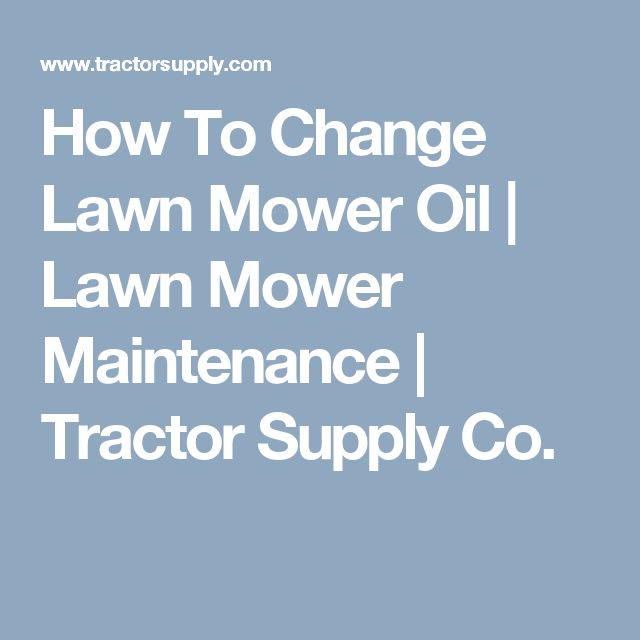 How To Change Lawn Mower Oil | Lawn Mower Maintenance | Tractor Supply Co.