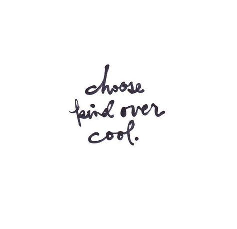 Kind over cool always + life advice + life quotes + inspirational quotes