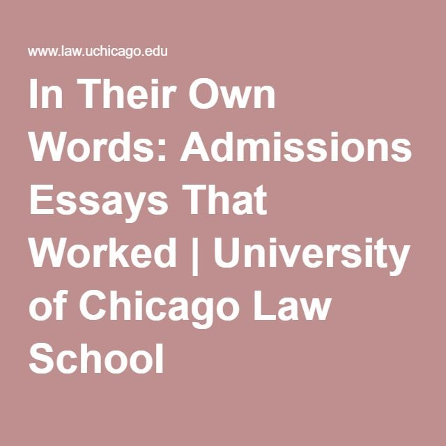 university of chicago law essays that worked A few essays that worked (and a few that didn't) by does the admissions committee at university of maryland actually read the answers to the.