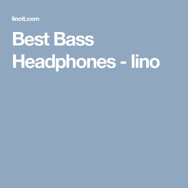 Best Bass Headphones - lino