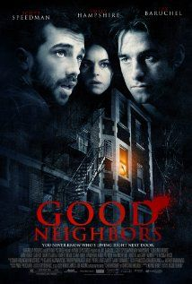 Good Neighbors - based on a book... this movie was seriously more messed up than expected...