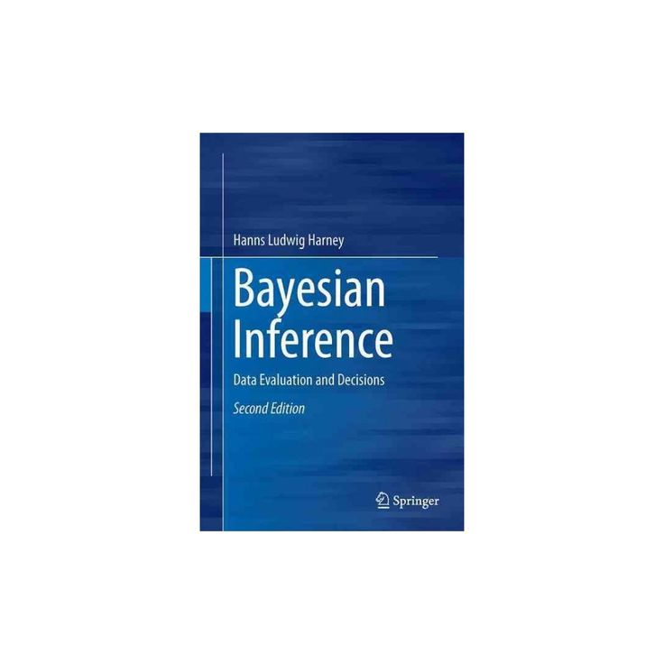 Bayesian Inference : Data Evaluation and Decisions (Hardcover) (Hanns L. Harney)
