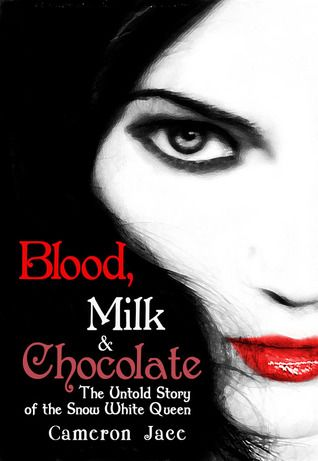 Blood, Milk, and Chocolate (The Grimm Diaries #3)  by Cameron Jace