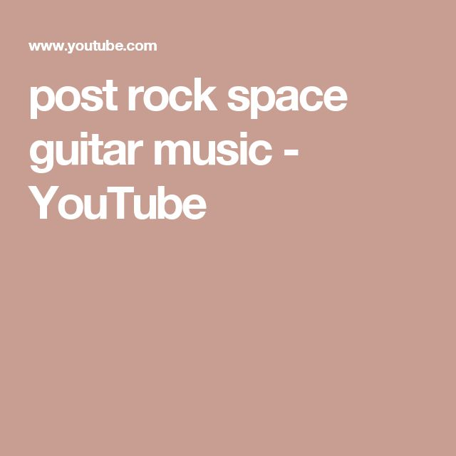 post rock space guitar music - YouTube