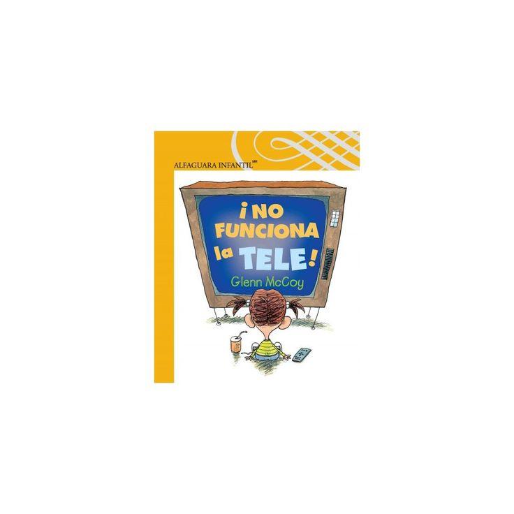 ¡No funciona la tele!/ TV Does Not Work! (Paperback) (Glenn McCoy)