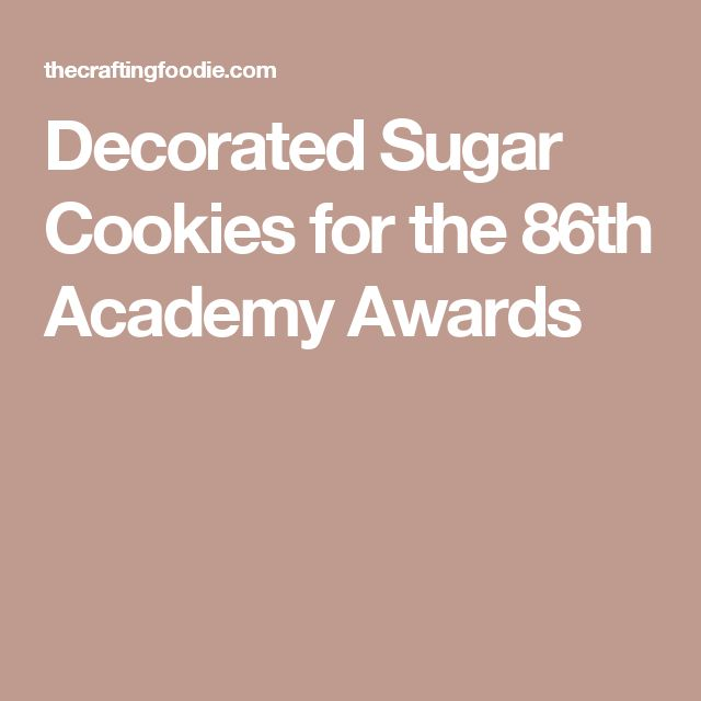 Decorated Sugar Cookies for the 86th Academy Awards