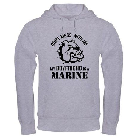 Bulldog logo and text 'Don't mess with me. My boyfriend is a Marine.' Great gift for a Marine girlfriend.