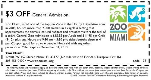 Zoo Miami Coupons, Mobile-Friendly Coupons, Discounts, Promo Codes, Promotion Codes, Discount Codes. SAVE UP TO $ OFF EACH ZOO MIAMI ADMISSION & $ OFF ZOO LIGHTS (FRI & SAT IN DECEMBER) -- PLUS YOU CAN SKIP THE LINE!