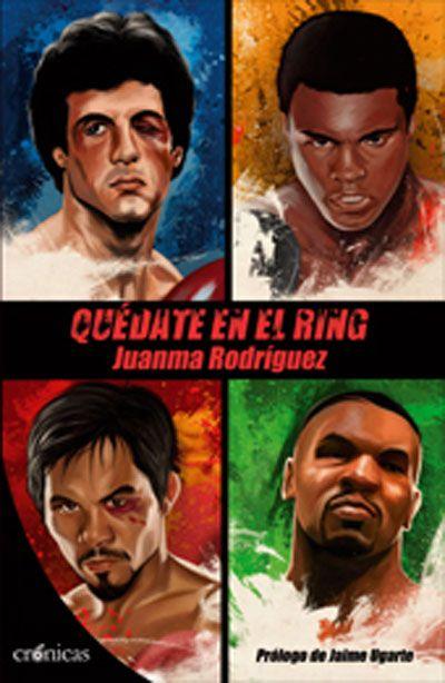 Quédate en el ring / Juanma Rodríguez Ediciones Pàmies