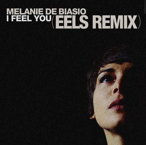 MELANIE DE BIASIO / I FEEL YOU (EELS REMIX)
