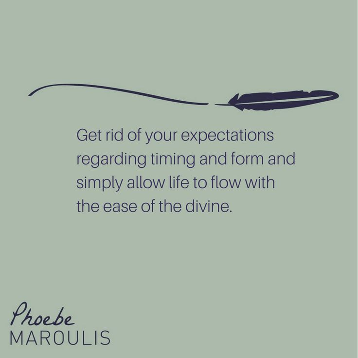 Take it easy, Go with the flow, expectations