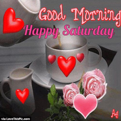 Good Morning Happy Saturday Love Gif