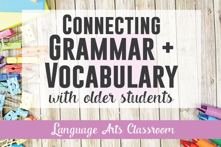 Connecting Grammar and Vocabulary: integrate grammar into vocabulary lessons.