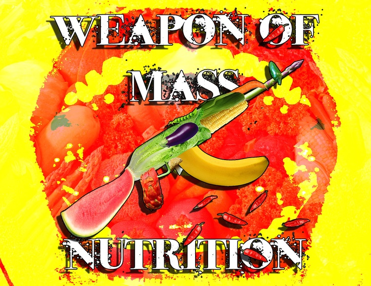Weapon of Mass Nutrition. 2012.