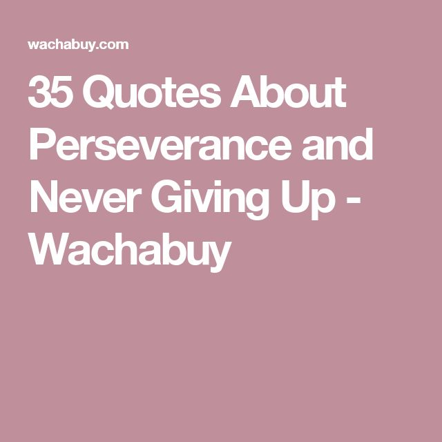 Persistence Motivational Quotes: Top 25+ Best Never Give Up Quotes Ideas On Pinterest