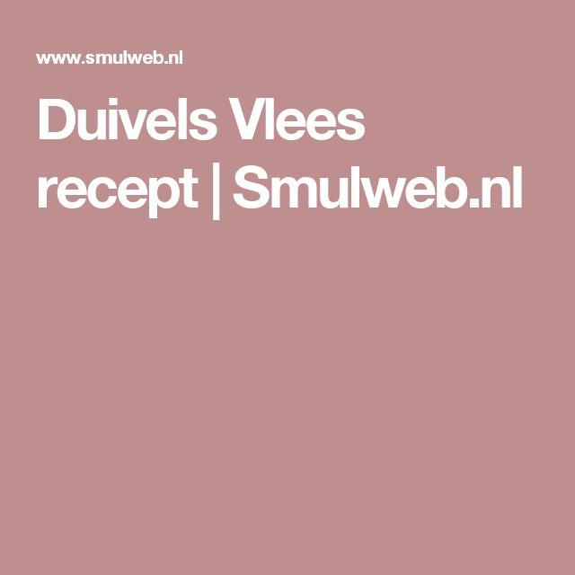 Duivels Vlees recept   Smulweb.nl