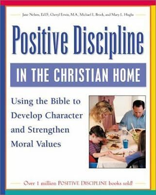 Positive Discipline in the Christian Home: Using the Bible to Develop Character and Strengthen Moral Values by Nelsen, Jane; Erwin, Cheryl; Brock, Michael; Hughes, Mary L. Millions of satisfied customers and climbing. Thriftbooks is the name you can trust, guaranteed. Spend Less. Read More. | eBay!