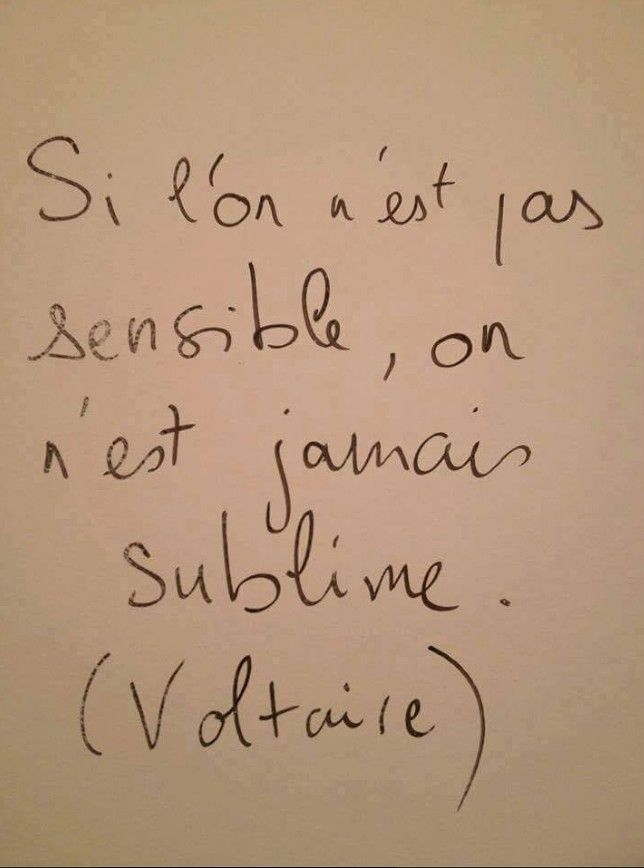 Without sensibility, one can never achieve the sublime