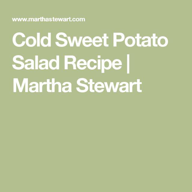 Cold Sweet Potato Salad Recipe | Martha Stewart