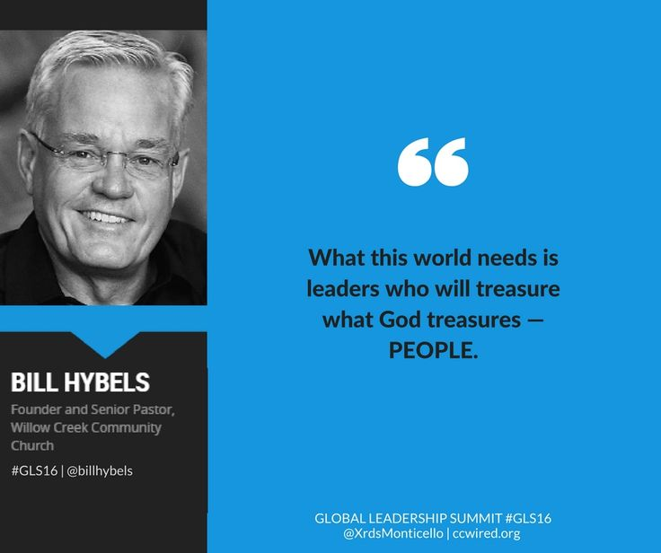 """What this world needs is leaders who will tresasue what God treasures -- PEOPLE.""  -- Bill Hybels #GLS16  Global Leadership Summit GLS16, Willow Creek, Crossroads Church of Monticello, leadership quotes, inspirational quotes, Christian quotes, people first"