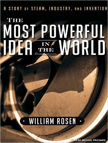 Amazon.co.jp: The Most Powerful Idea in the World: A Story of Steam, Industry, and Invention: 本