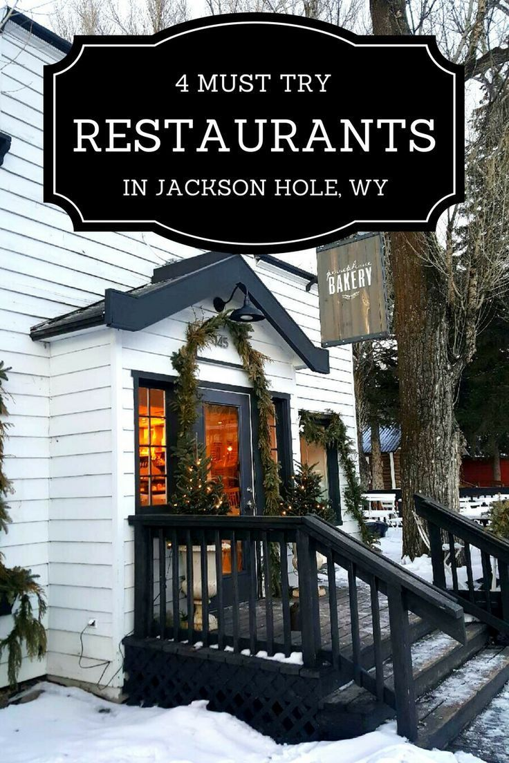 4 Must Try Restaurants In Jackson Hole Wyoming Jackson Hole Wyoming Summer Jackson Hole Wyoming Winter Jackson Hole Restaurants