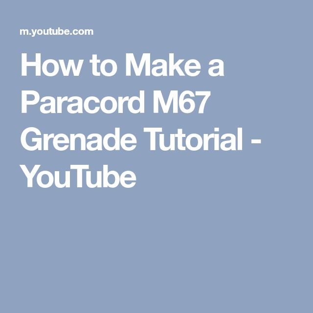 How to Make a Paracord M67 Grenade Tutorial - YouTube