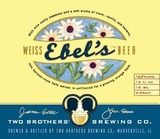 Two Brothers Ebel's Weiss beer is a very traditional German Hefeweizen that is naturally unfiltered. It has wonderful malt sweetness and a soft aroma of clove, vanilla, and banana. This deep golden colored weiss will make you think you are in Bavaria.