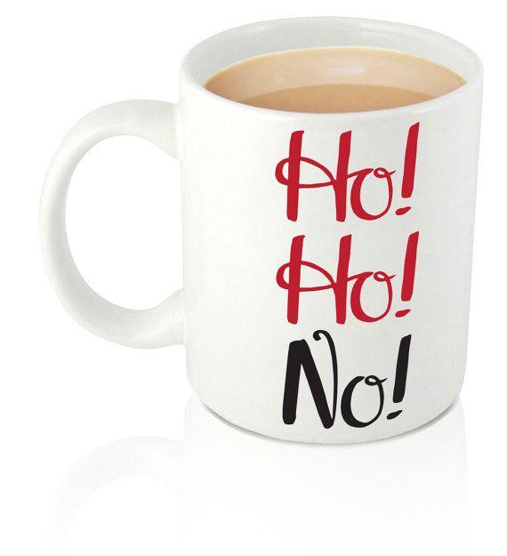 Ho Ho No Christmas Quote coffee tea mug. Hand by summerandskye