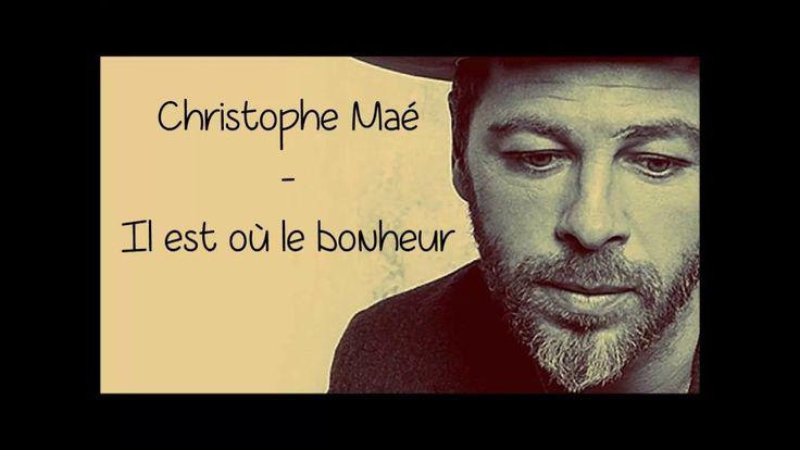 Christophe maé -  Il est où le bonheur (Paroles/Lyrics)