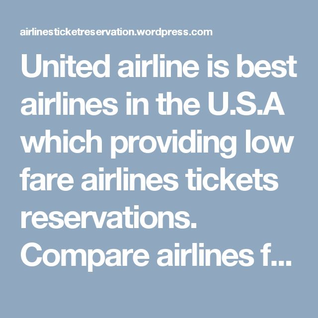 United airline is best airlines in the U.S.A which providing low fare airlines tickets reservations. Compare airlines flight tickets to your favorite destinations around the world form U.S.A. Get cheapest United airlines reservations booking online form flightfaredeals. Flightfaredeals is best airlines tickets agency in U.S.A which providing low fare airlines tickets for all destinations and book directly with no added fees. For flights booking call on toll frees 1800-825-7035 or for any…
