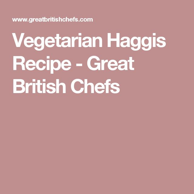 Vegetarian Haggis Recipe - Great British Chefs