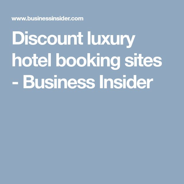 Discount luxury hotel booking sites - Business Insider