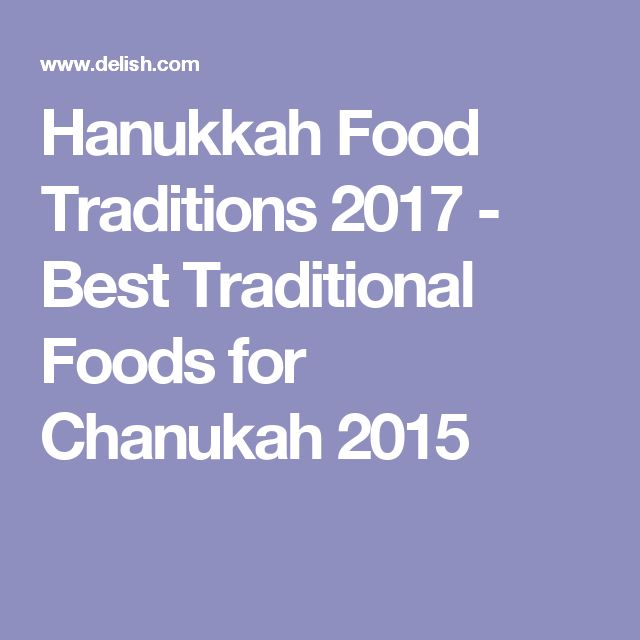 Hanukkah Food Traditions 2017 - Best Traditional Foods for Chanukah 2015