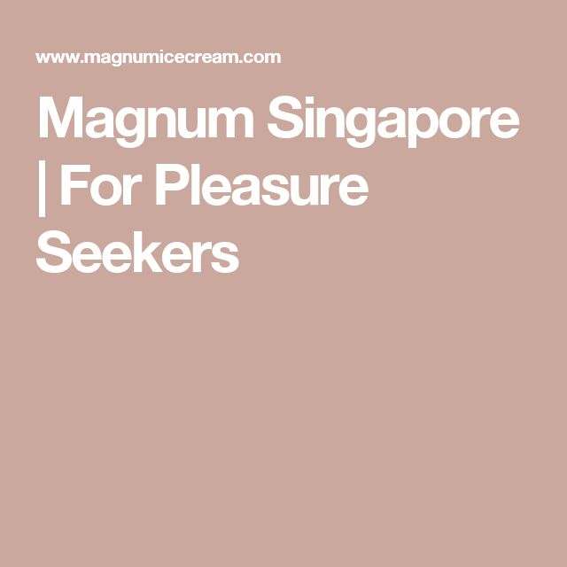 Magnum Singapore | For Pleasure Seekers