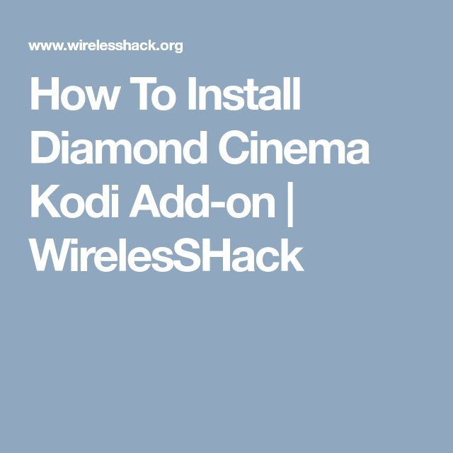 How To Install Diamond Cinema Kodi Add-on | WirelesSHack