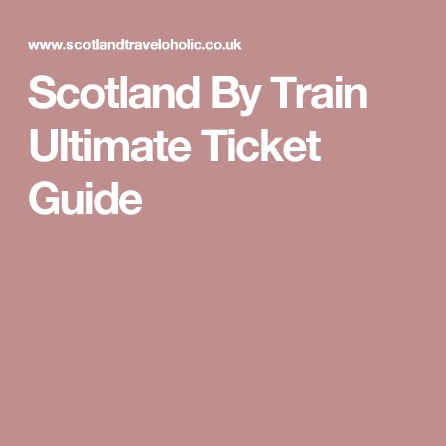 Scotland By Train Ultimate Ticket Guide