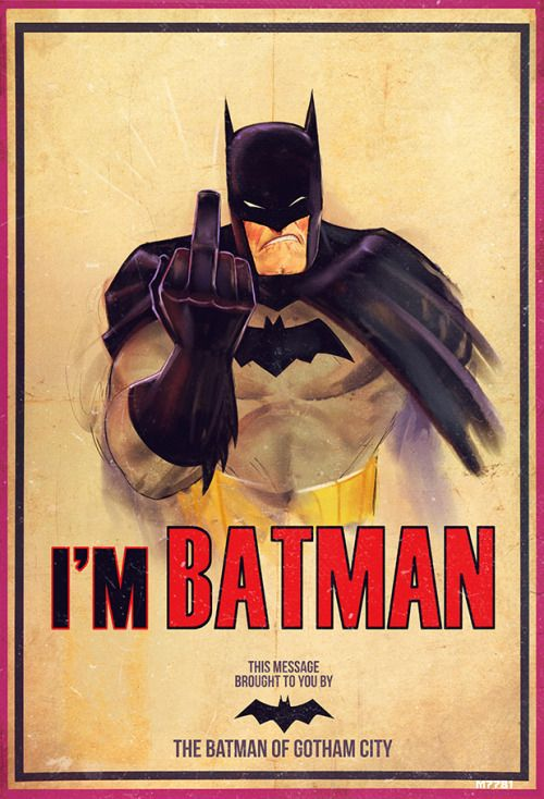 F**U I'm Batman by Marco D'Alfonso