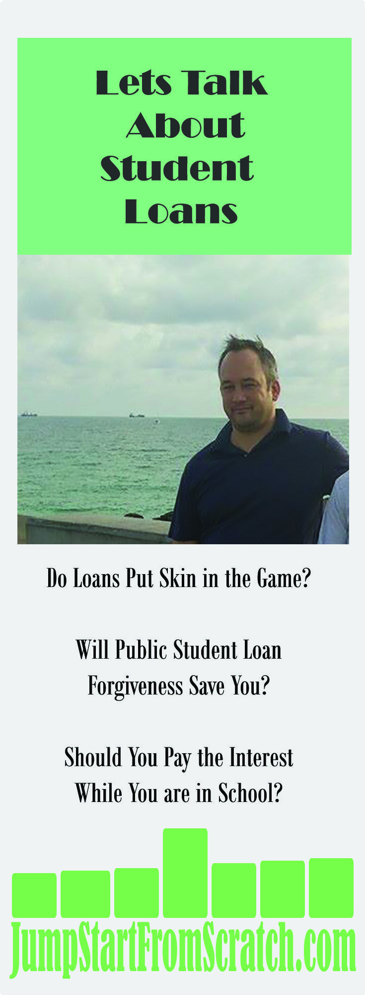 College loans.  Interest rates.  Loan forgiveness.  Skin in the game. http://www.jumpstartfromscratch.com/student-loans/