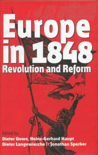 Europe in 1848: Revolution and Reform/ Dieter Dowe, David Higgins, Heinz-Gerhard Haupt, Jonathan Sperber- Main Library 940.284 EUR