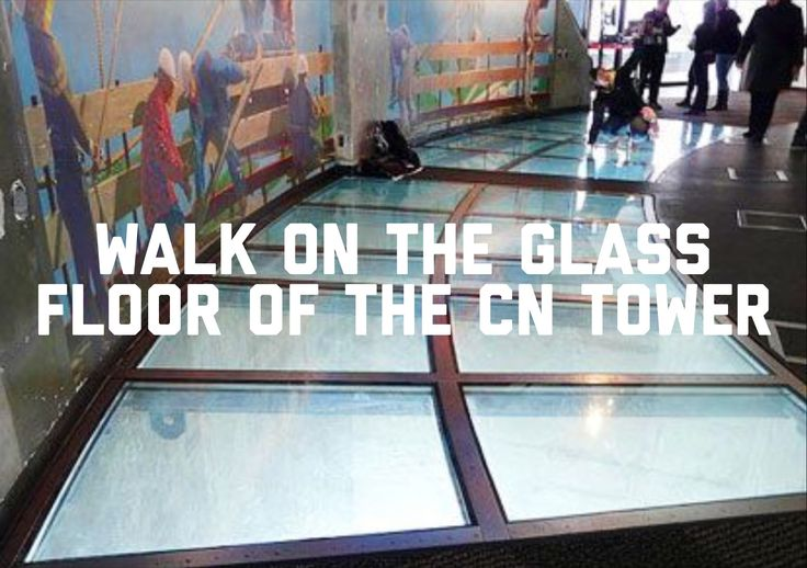 Walk on the glass floor of the CN Tower in Toronto